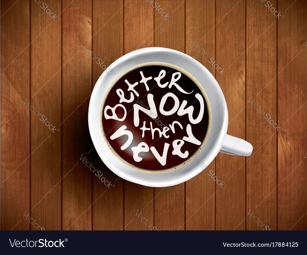 coffee cup time lettering motivation quotes vector image