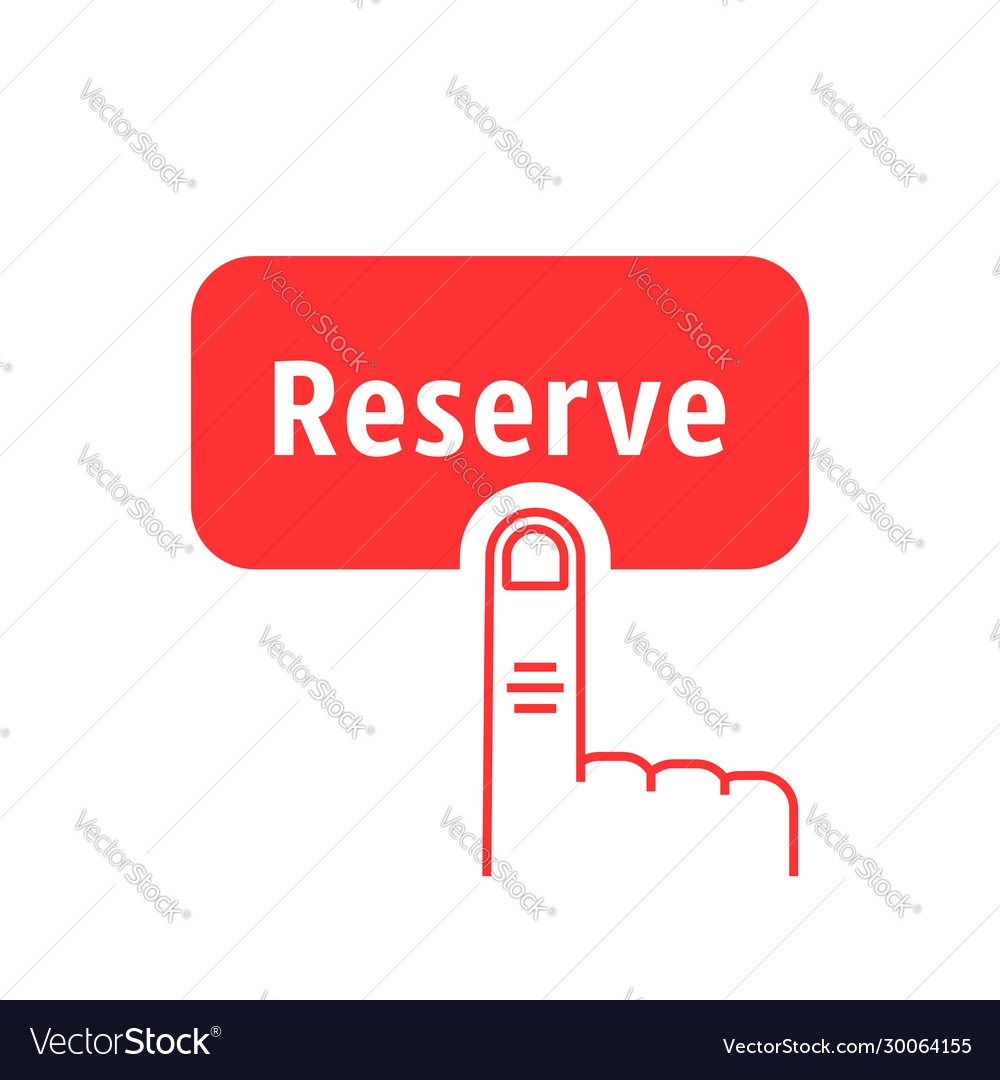 Red thin line finger presses on reserve button