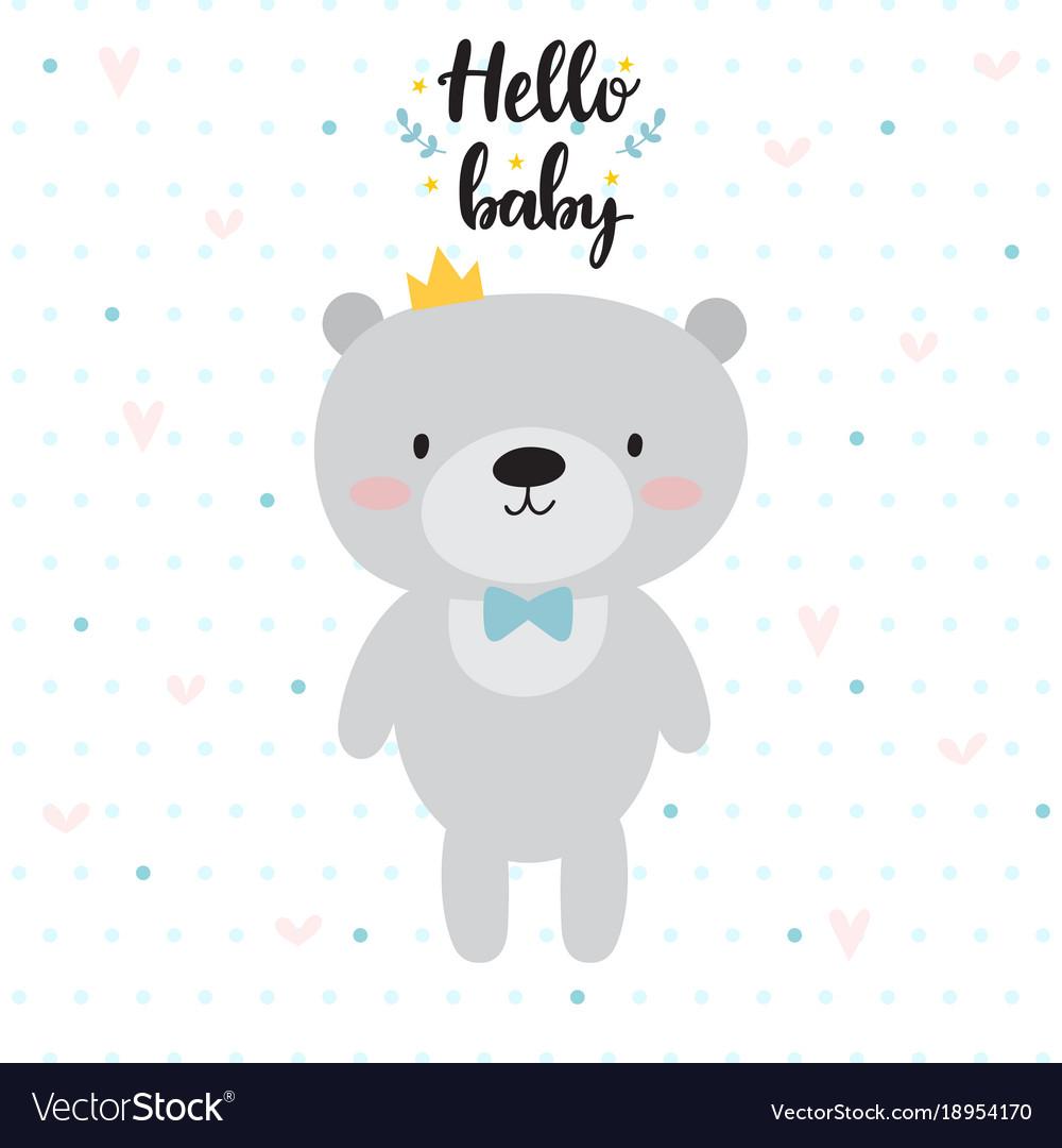 Hello baby cute card with cartoon bear and crown