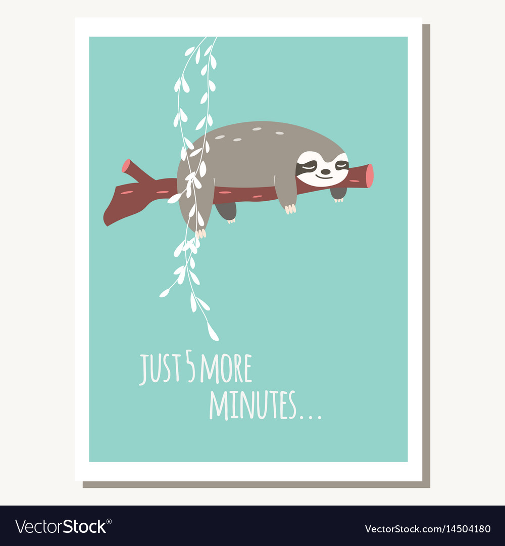 Greeting card with cute lazy sloth and text