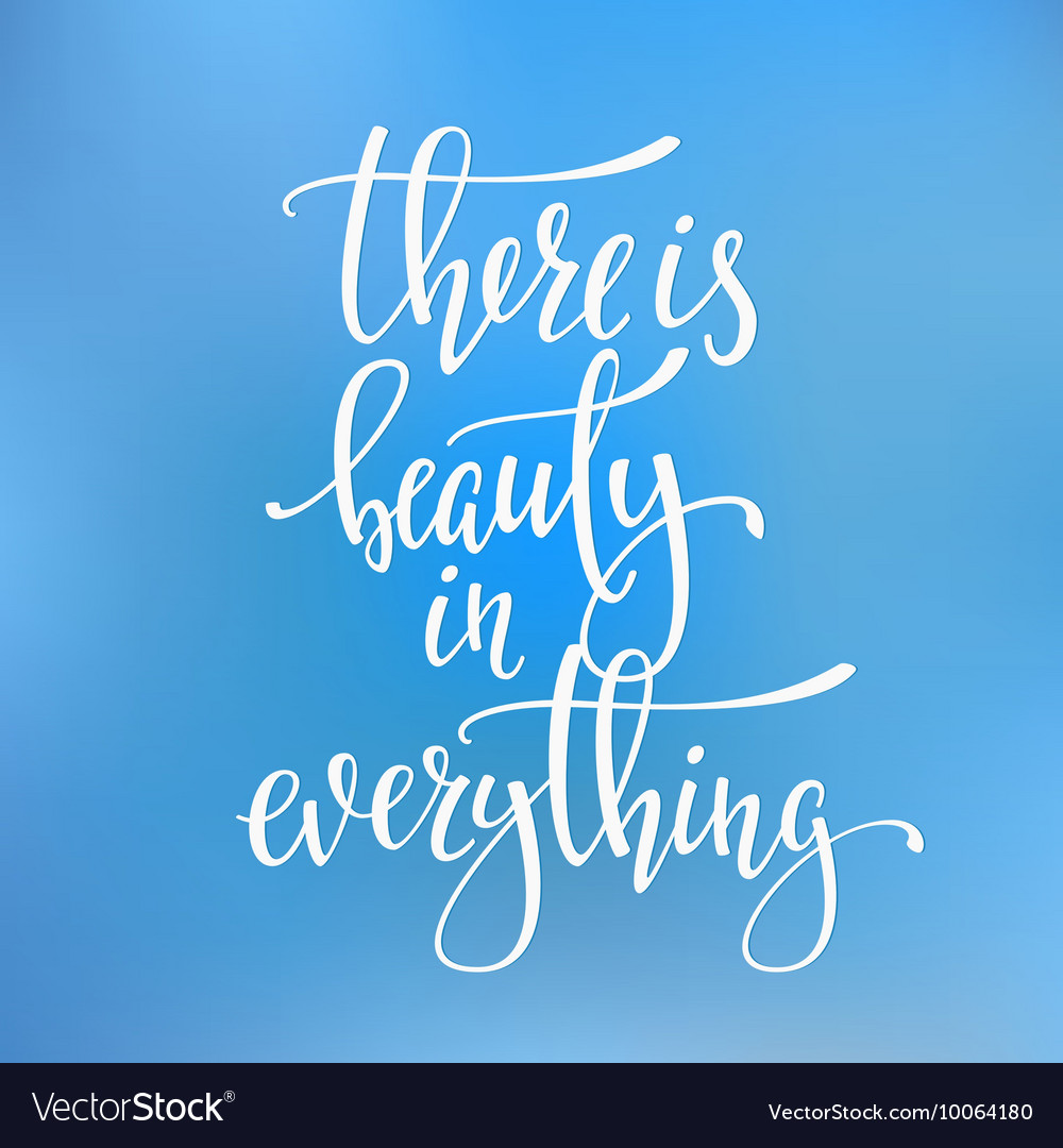 There Is Beauty In Everything Quote Typography Vector Image