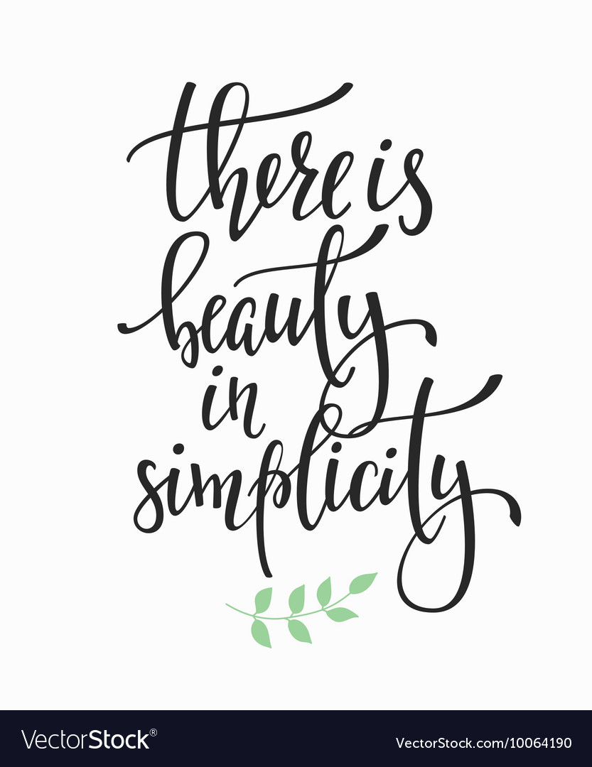 There Is Beauty In Simplicity Quote Typography Vector Image