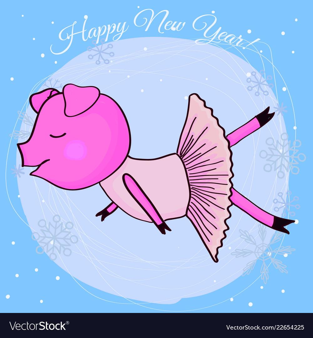 happy new year card cartoon pig ballerina vector image