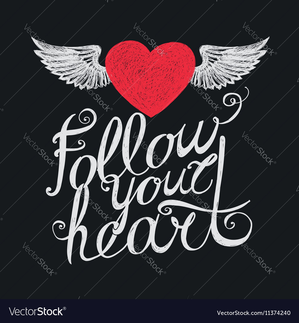 Follow Your Heart Royalty Free Vector Image Vectorstock