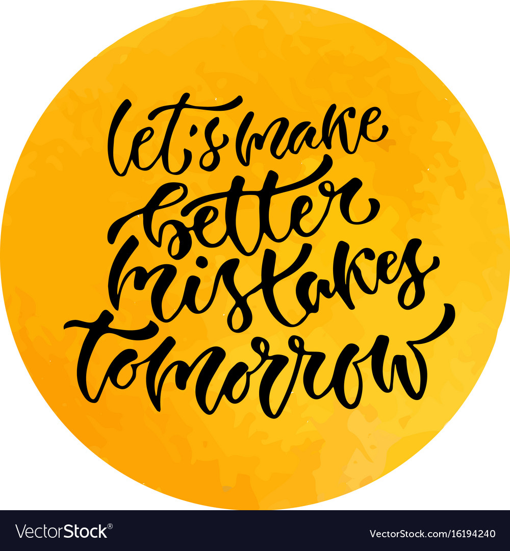 Inspirational calligraphy lets make better vector image