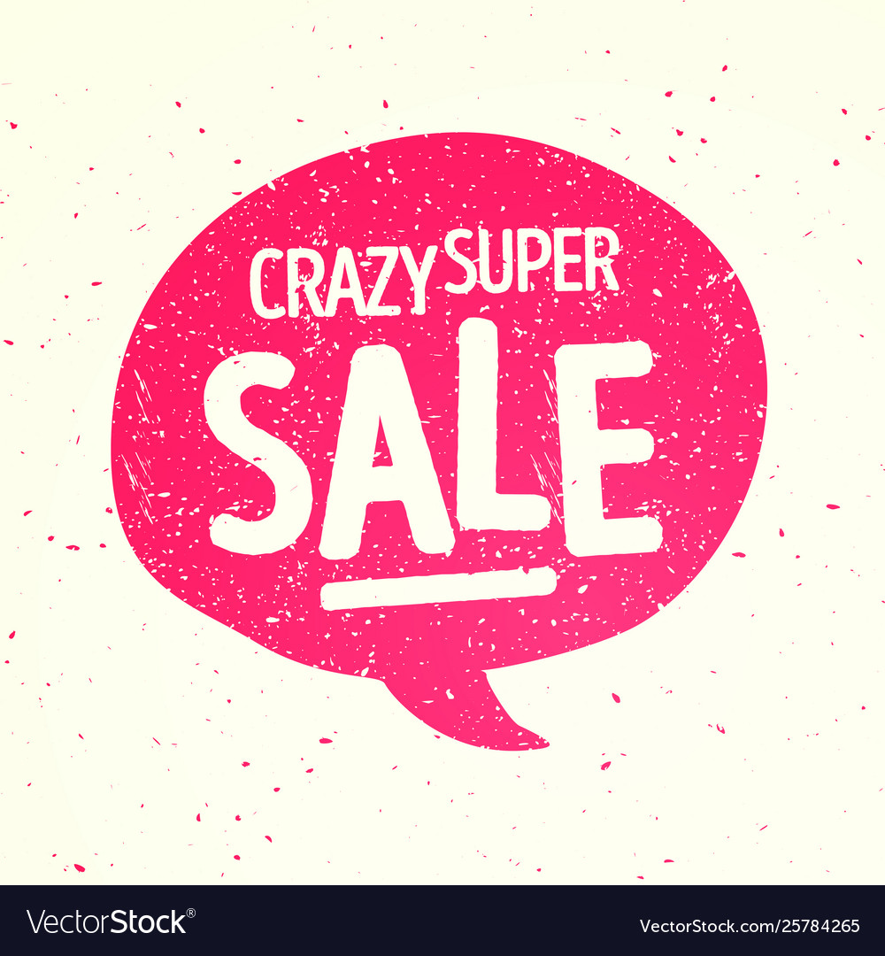 Retro speech bubble with crazy super sale message