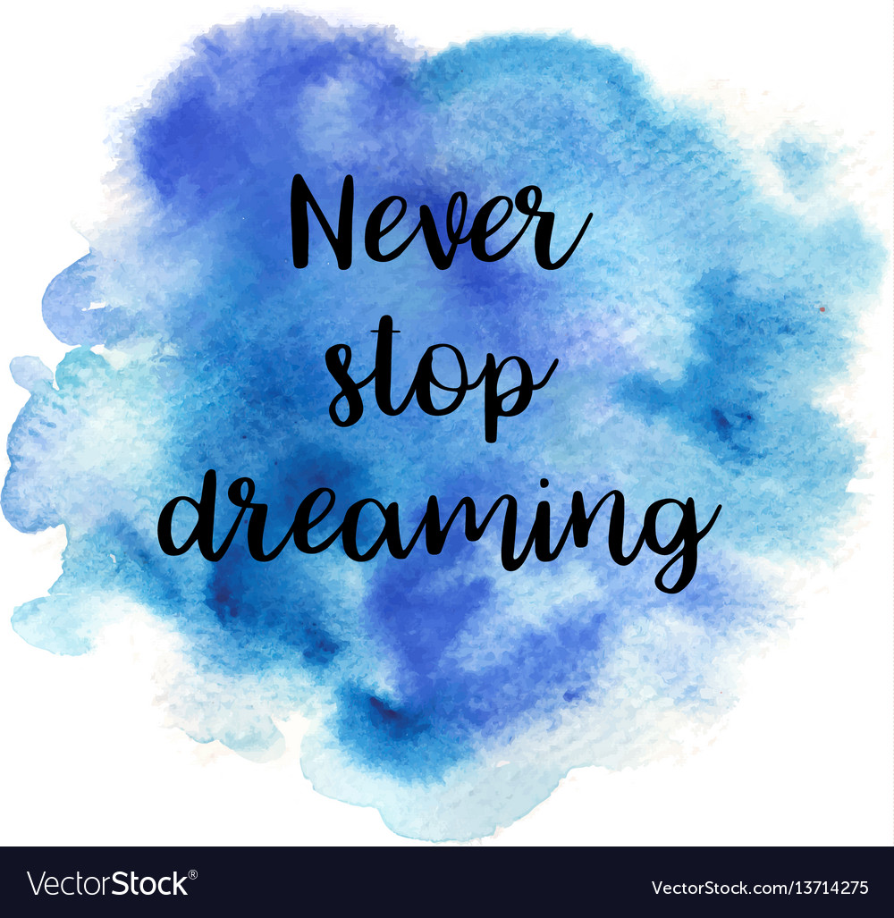 quote never stop dreaming royalty free vector image