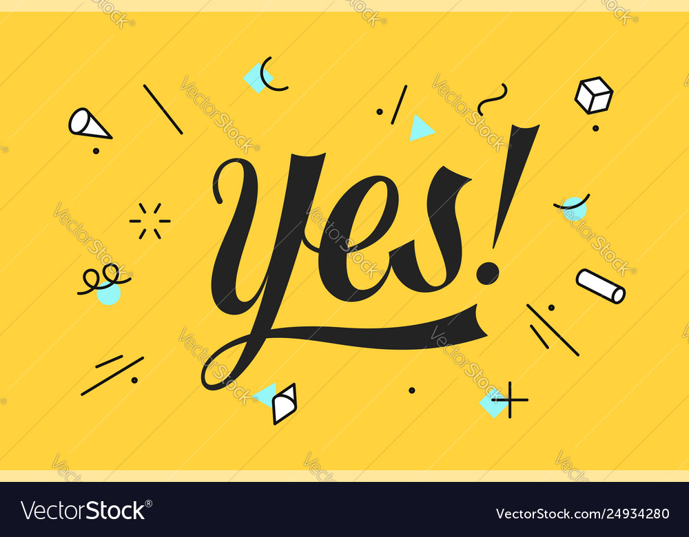 Yes lettering for banner poster and sticker