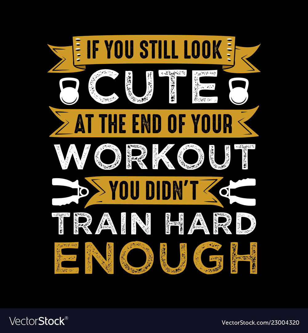 Fitness Quote And Saying Train Hard Enough Vector Image