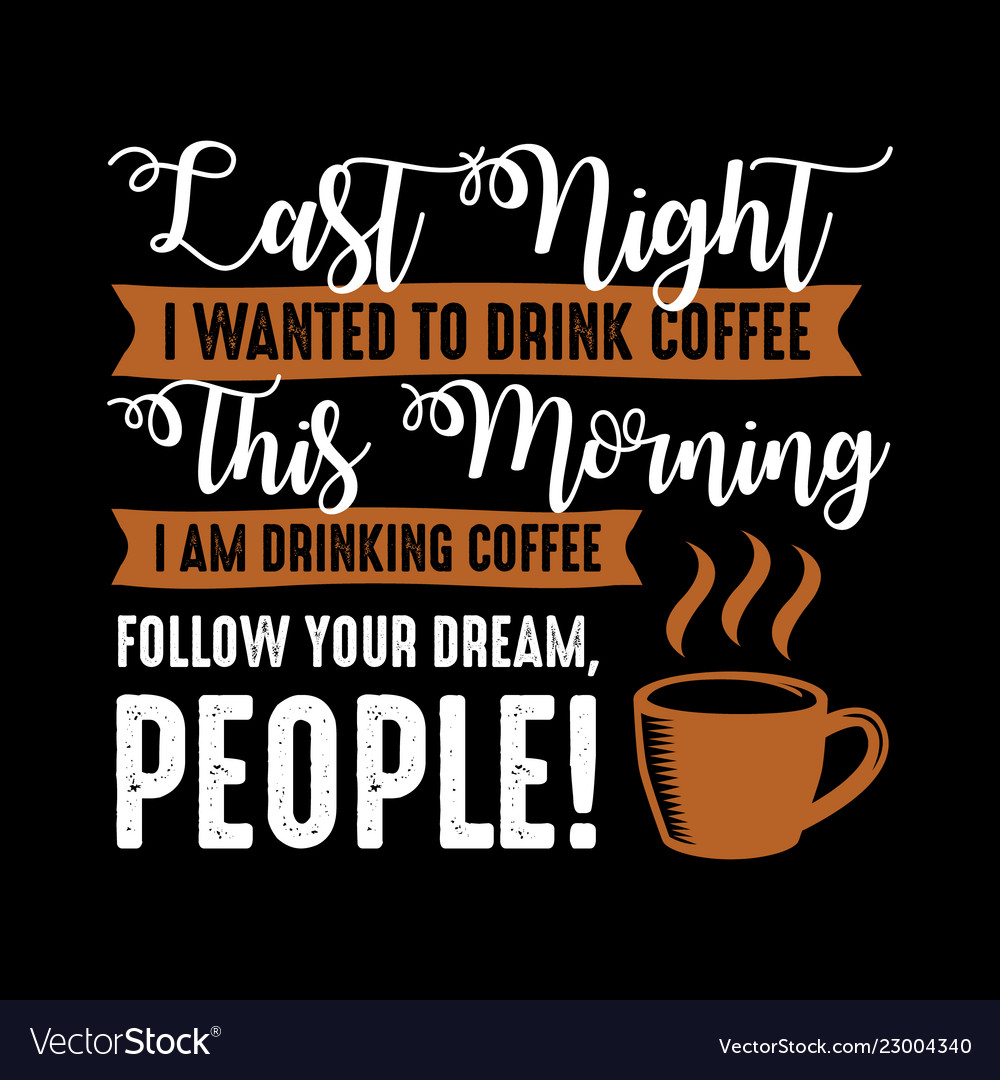 funny coffee quote and saying best for vector image