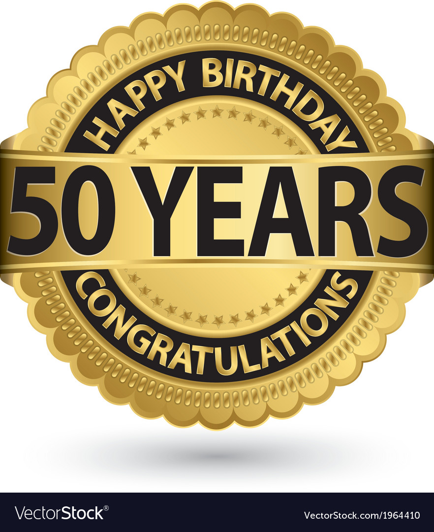 Happy Birthday 50 Years Gold Label Vector Image