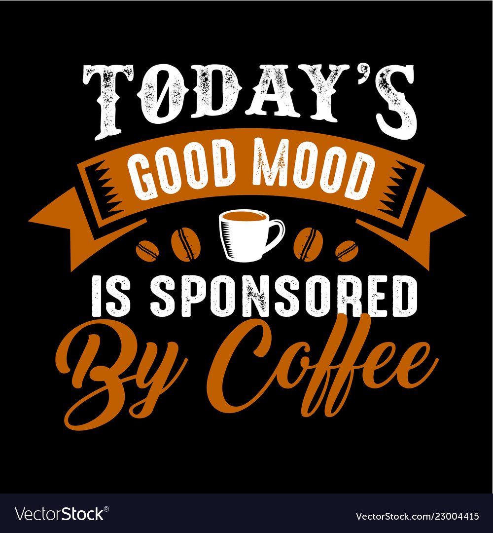 Funny Coffee Quote And Saying 100 Best For