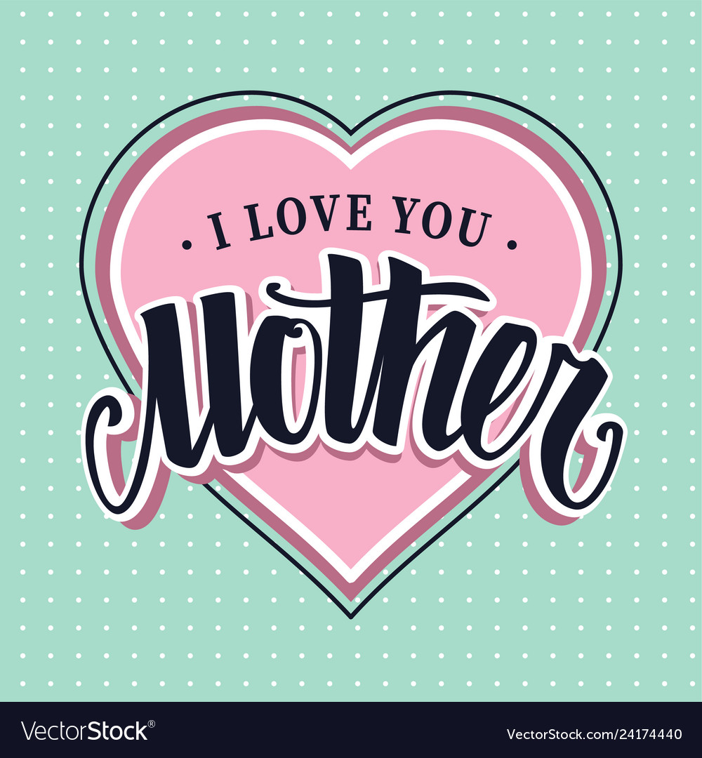I love you mother retro lettering