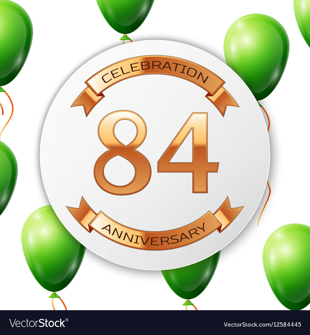 Golden number eighty four years anniversary