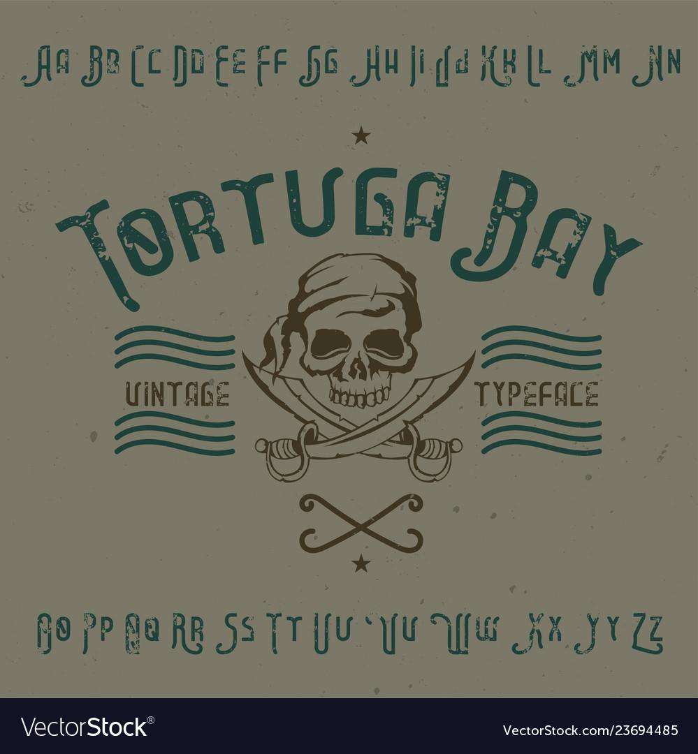 Vintage label font named tortuga bay