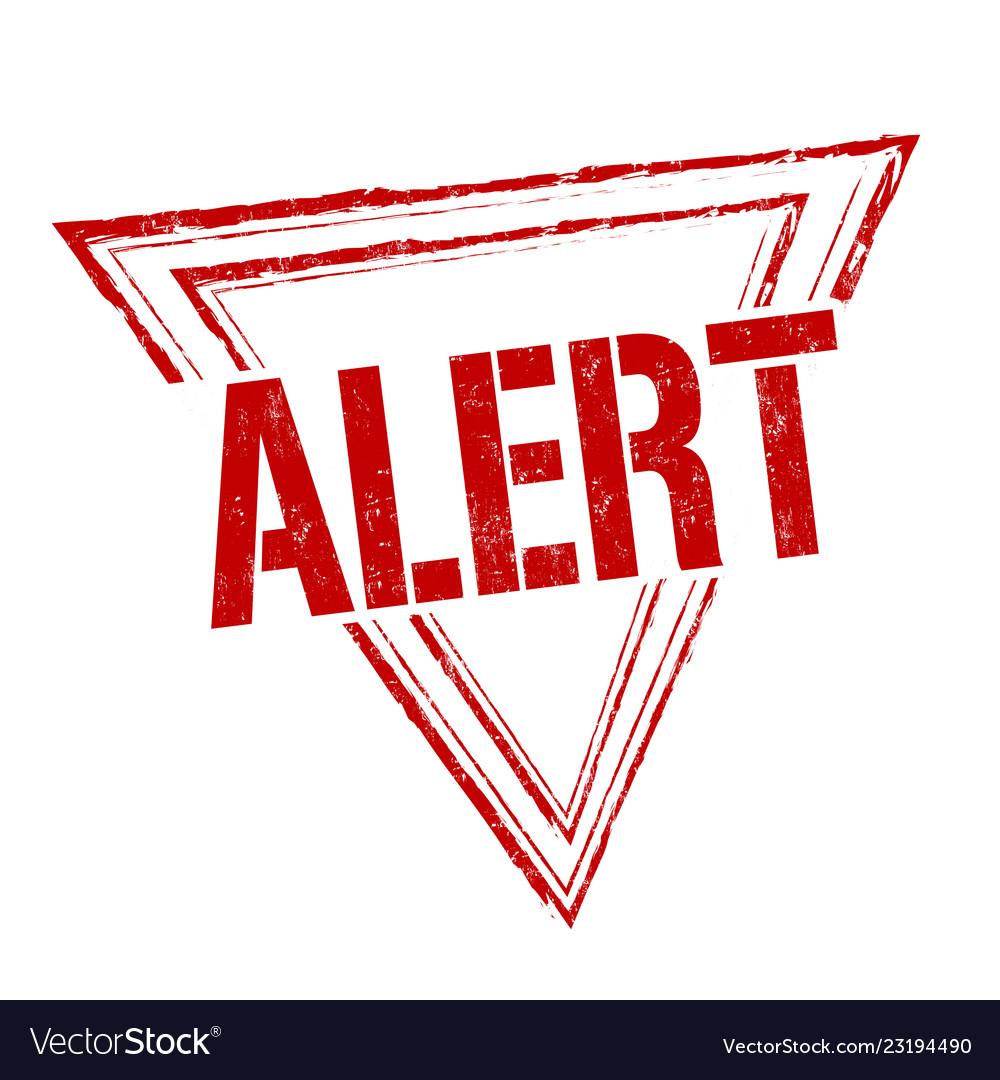Alert sign or stamp