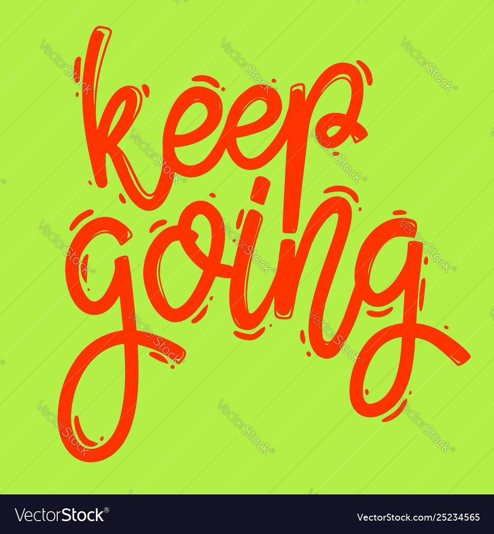 Keep going lettering phrase for postcard banner