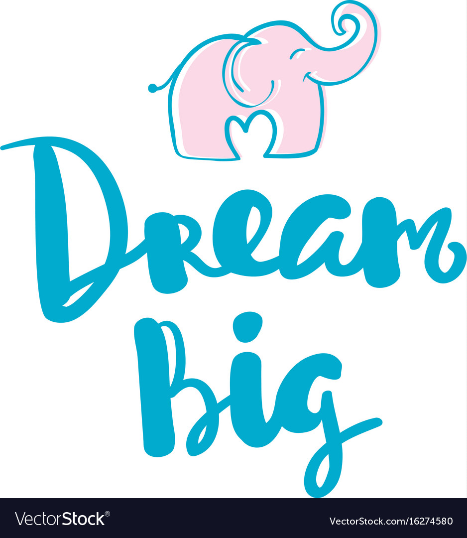 Dream big hand written typography poster