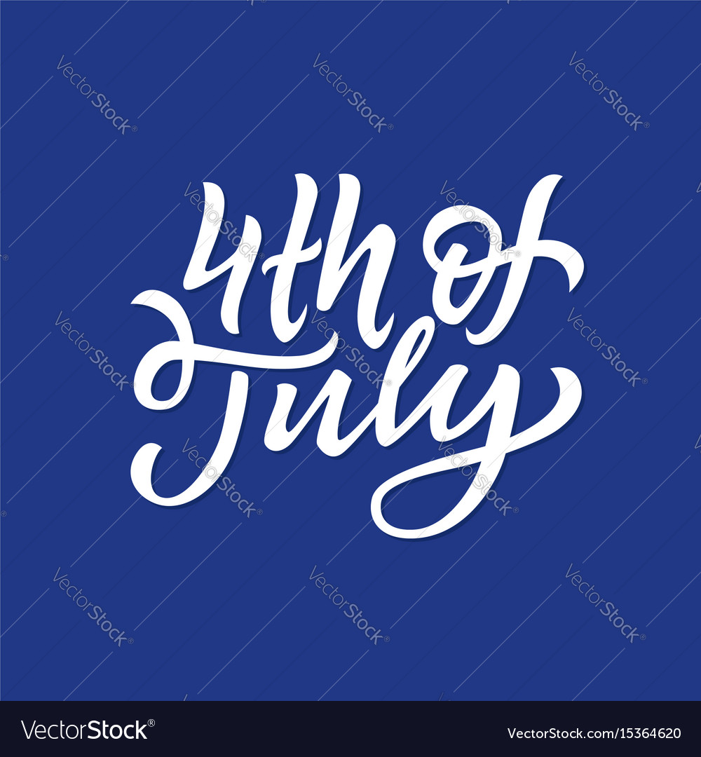 4th of july - hand drawn brush lettering vector image