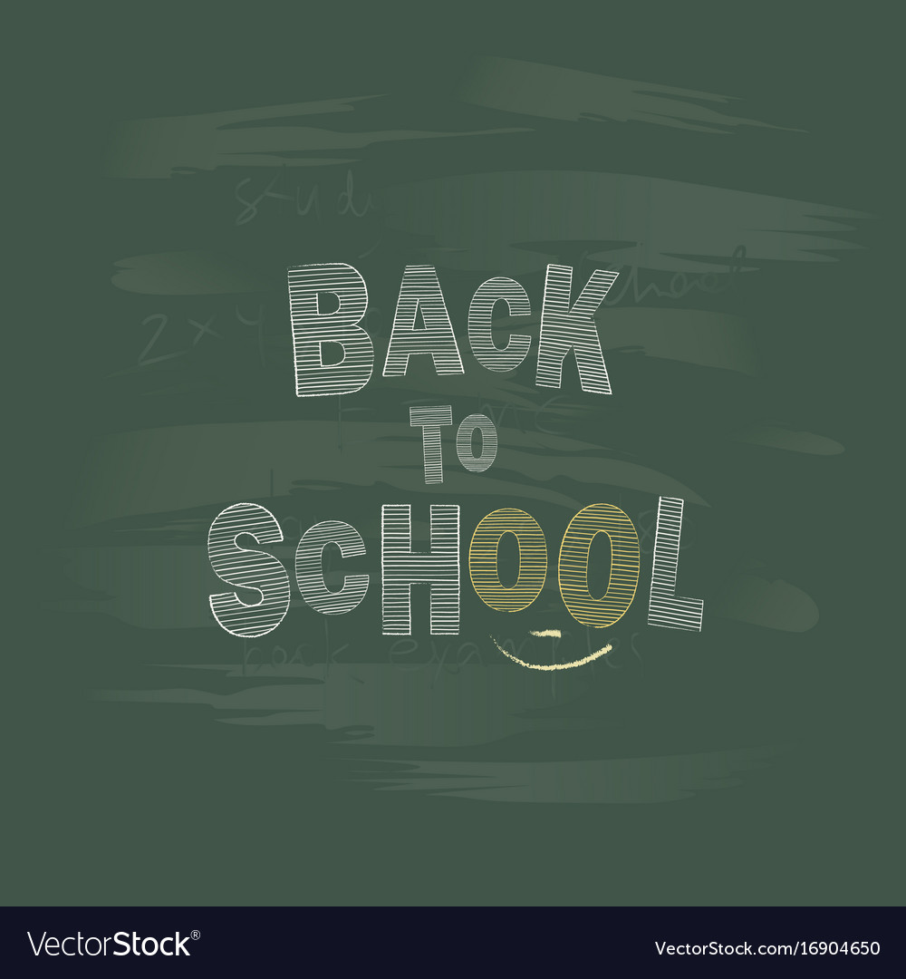 Back to school chalk lettering on a blackboard
