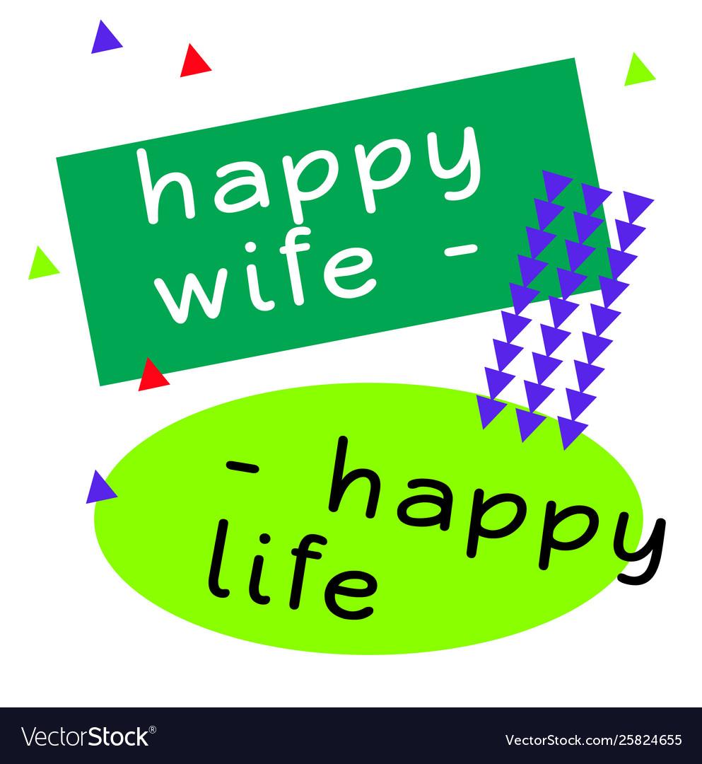 Happy wife happy life quote sign