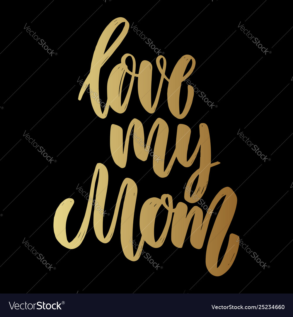 Love my mom lettering phrase for poster card