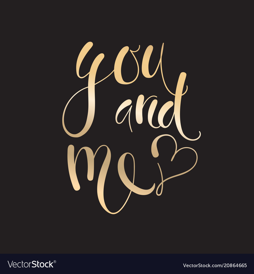 Beautiful hand-lettering you and me card quote vector image