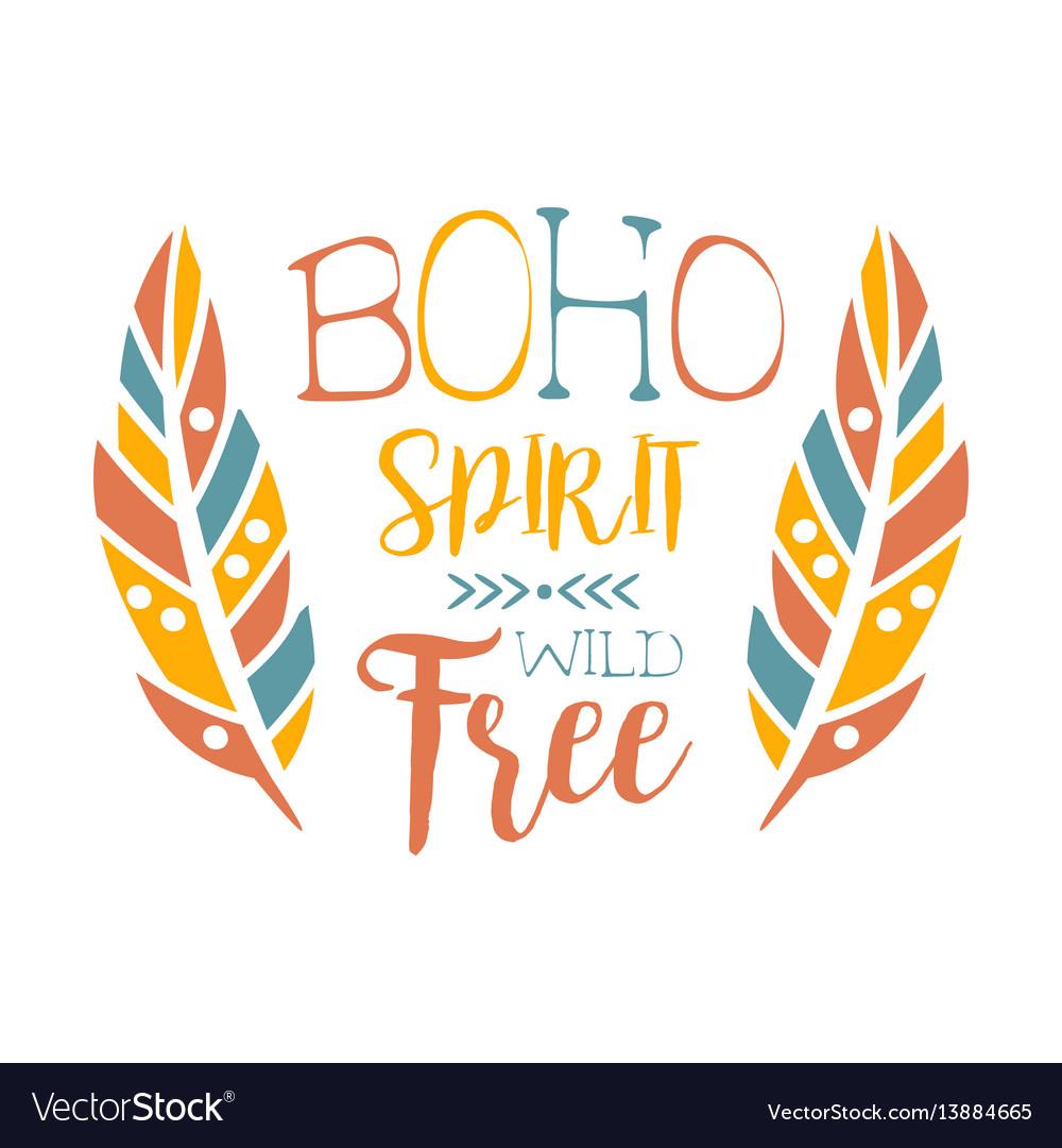 Free spirit slogan ethnic boho style element