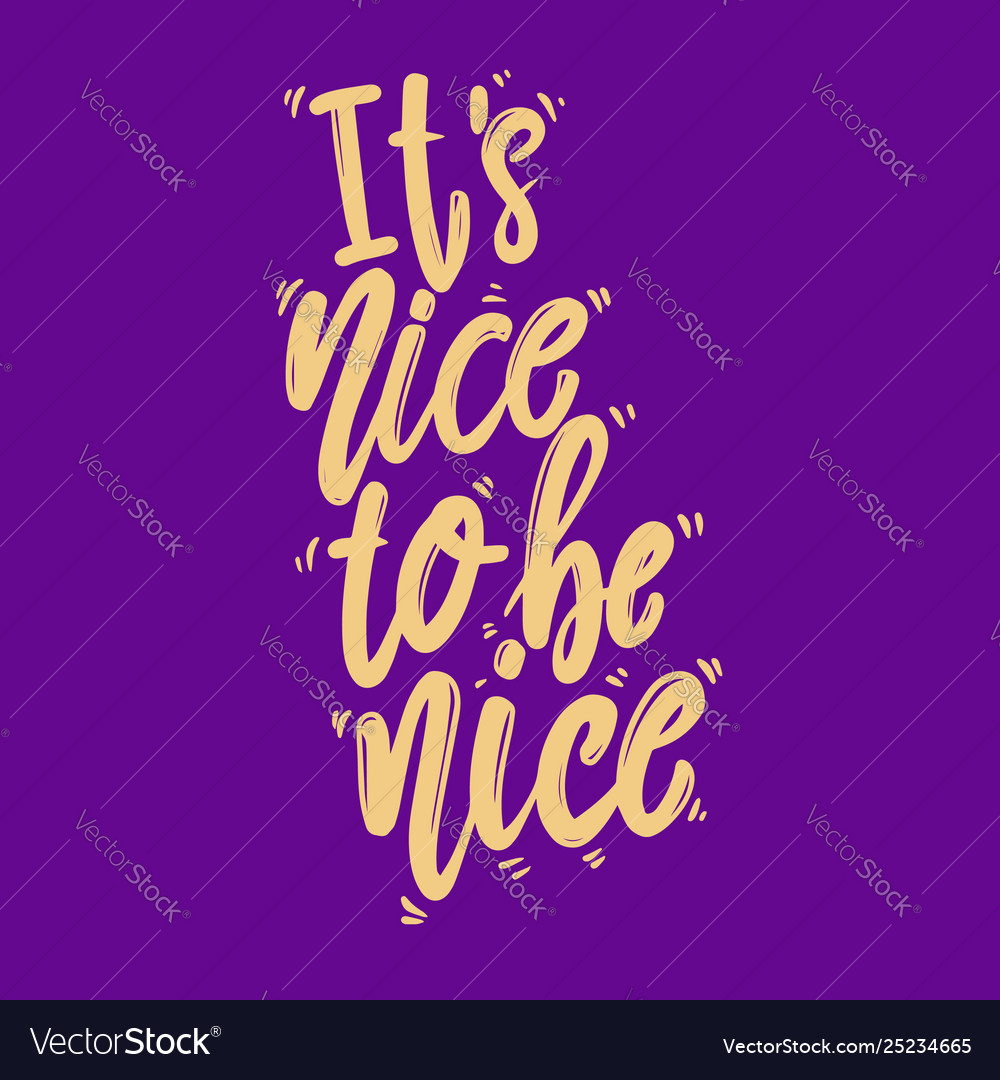 Its nice to be nice lettering phrase for postcard
