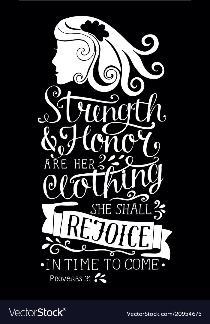 Hand lettering with bible verse strength and honor vector image