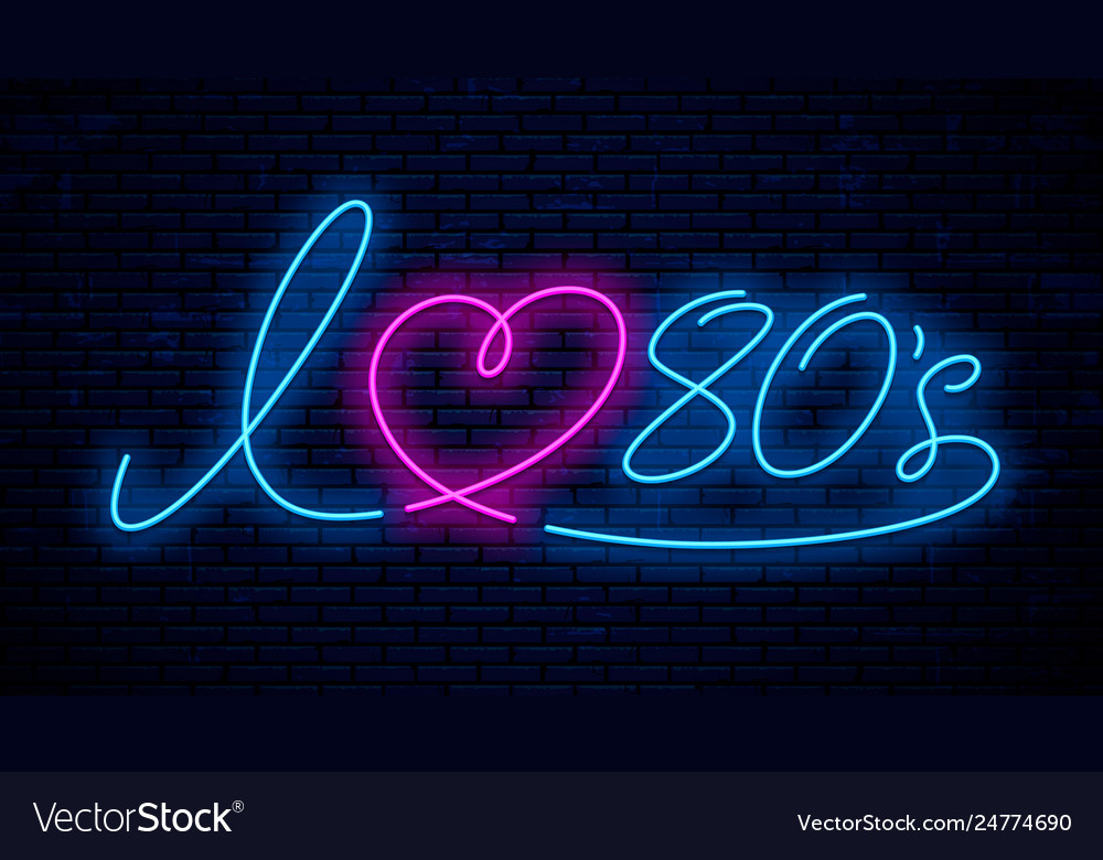 I love 80s neon text signboard