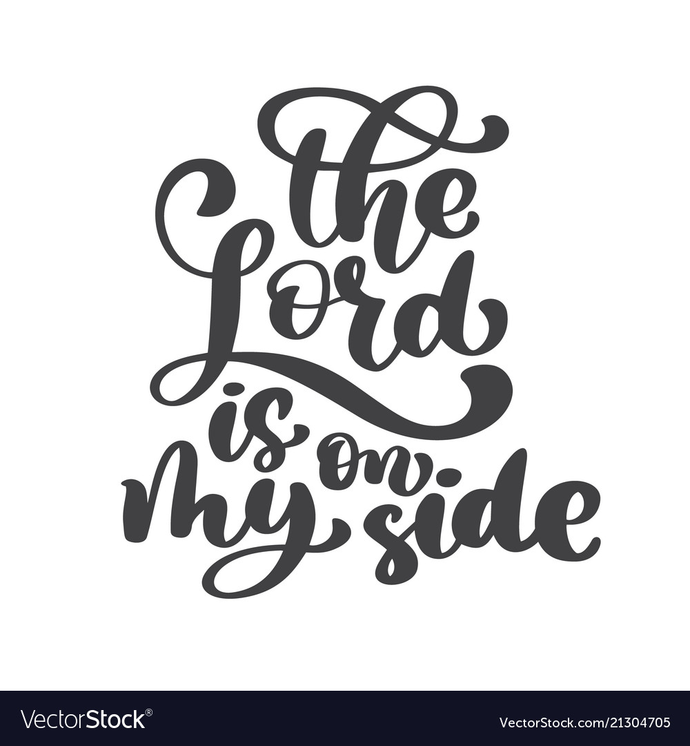 Hand lettering the lord is on my side biblical