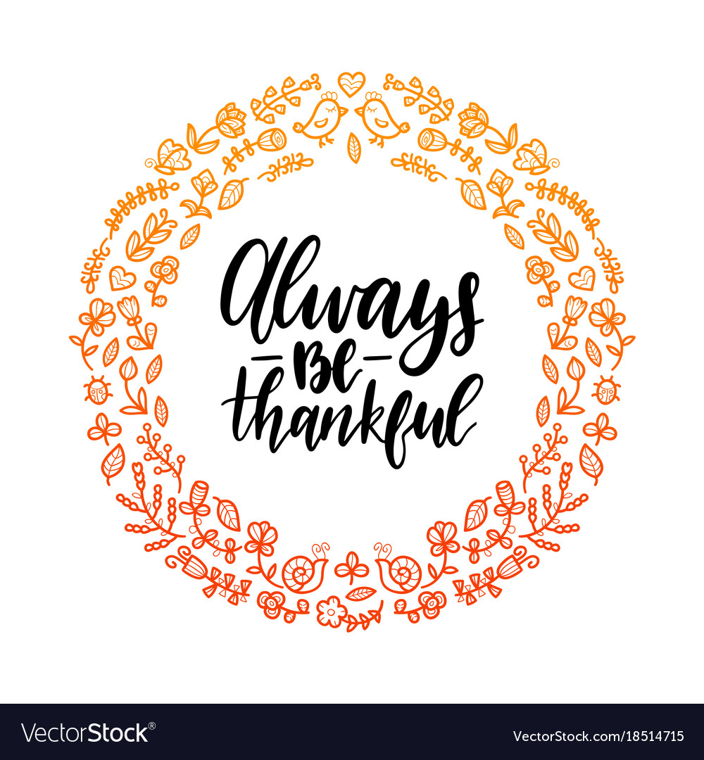 Always be thankful lettering in round floral frame