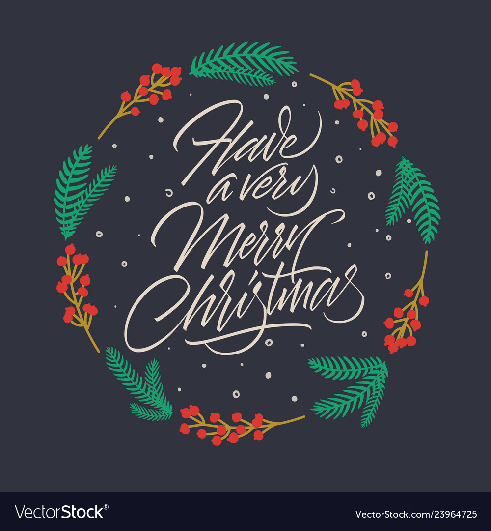 Have a very merry christmas card with lettering