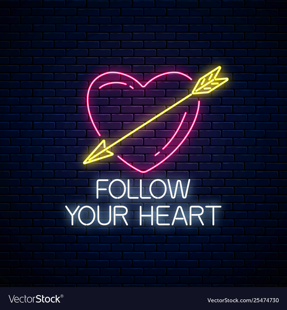 Follow your heart - glowing neon motivation