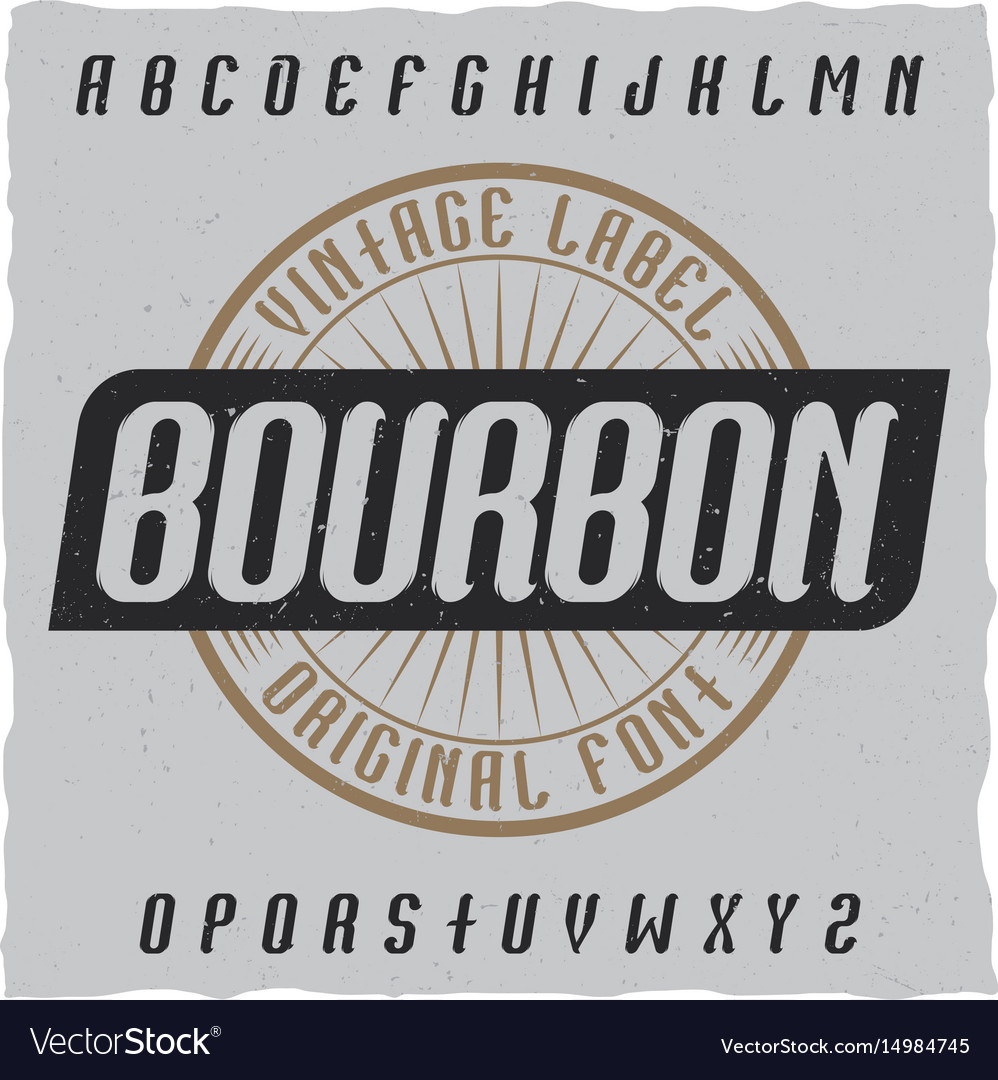 Vintage label typeface named bourbon vector image