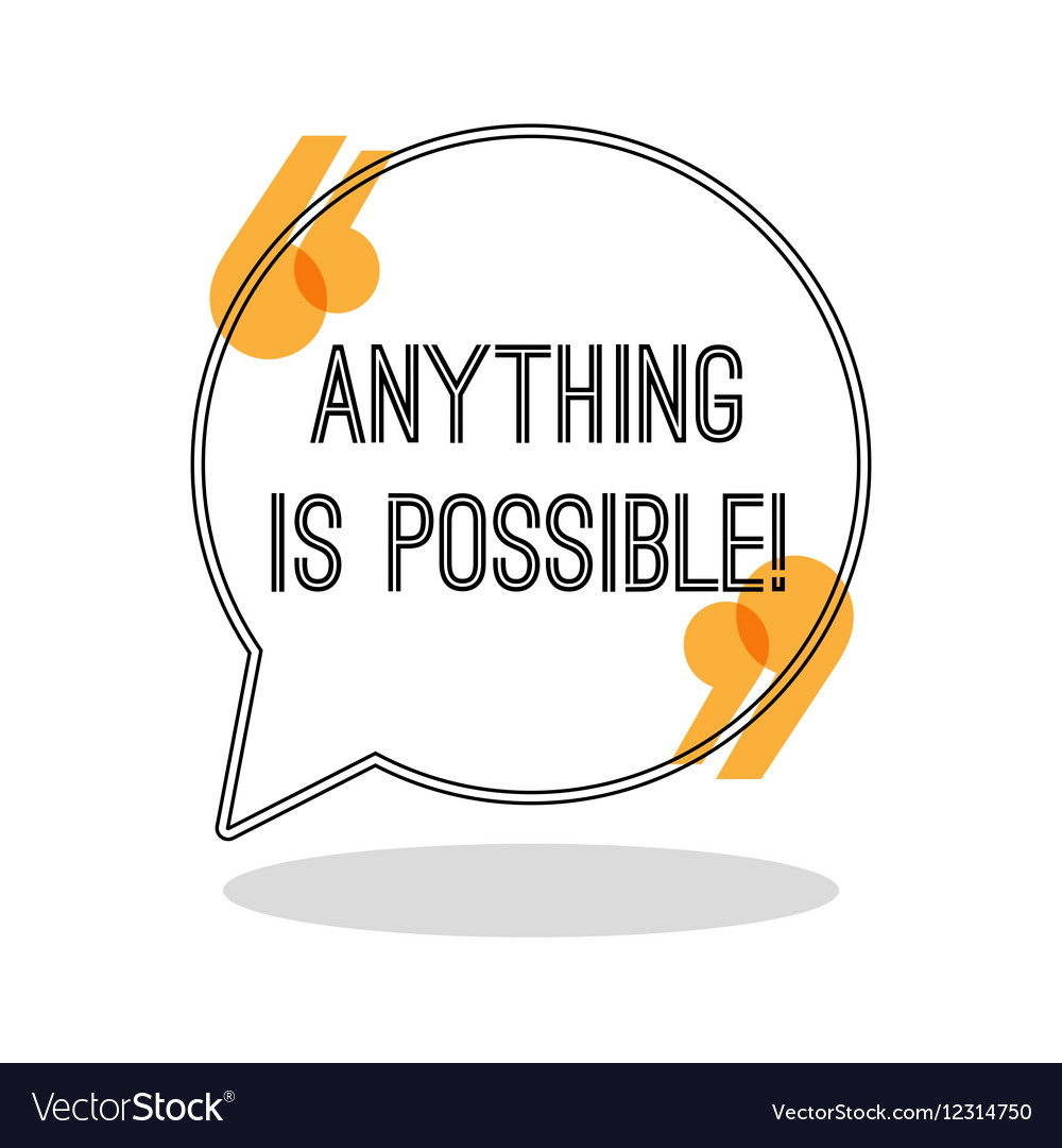 Anything is possible Inspiring creative vector image