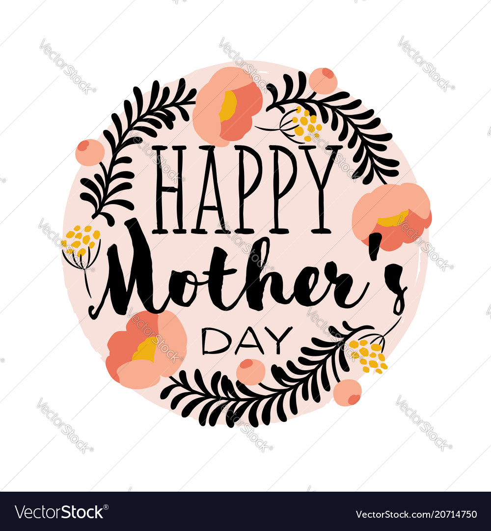 Happy mothers day greeting card with lettering