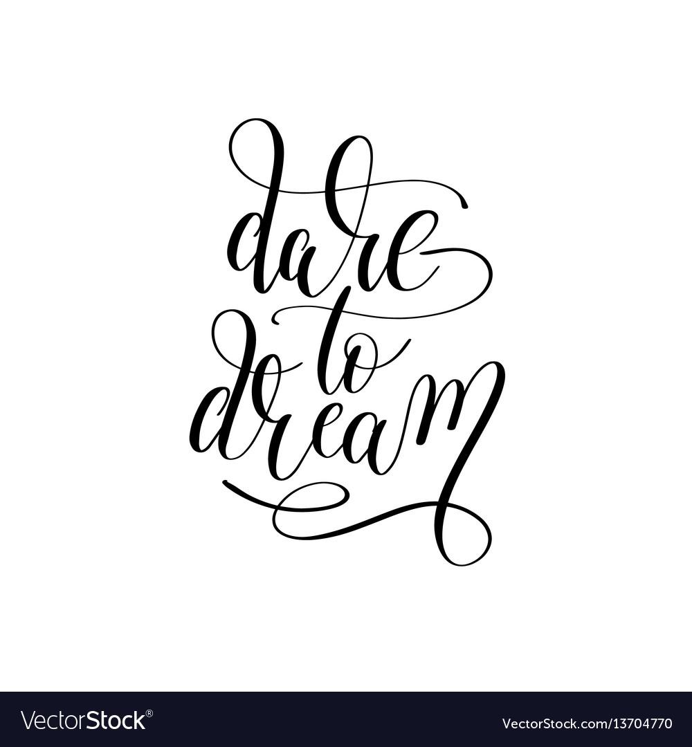 Dare to dream hand lettering positive