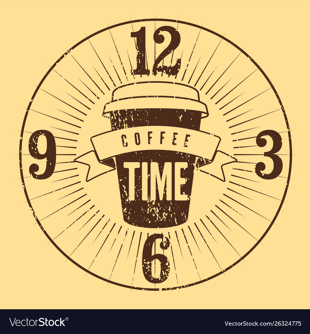 Coffee time typographical grunge vintage poster