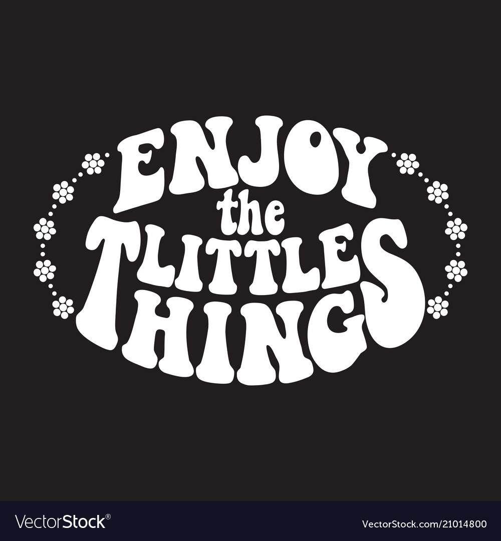 Enjoy the little things classic psychedelic 60s