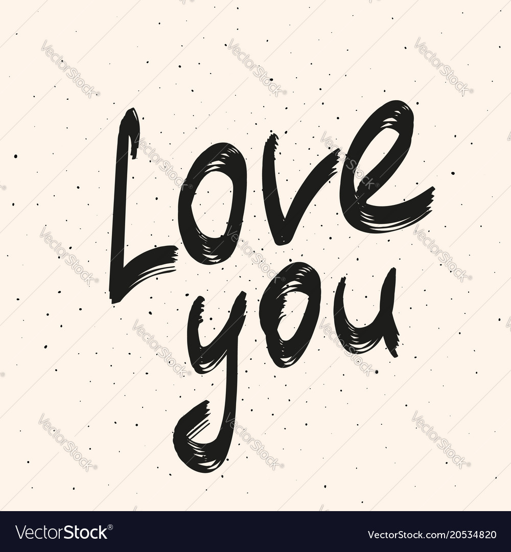 Love you calligraphy phrase black hand drawn