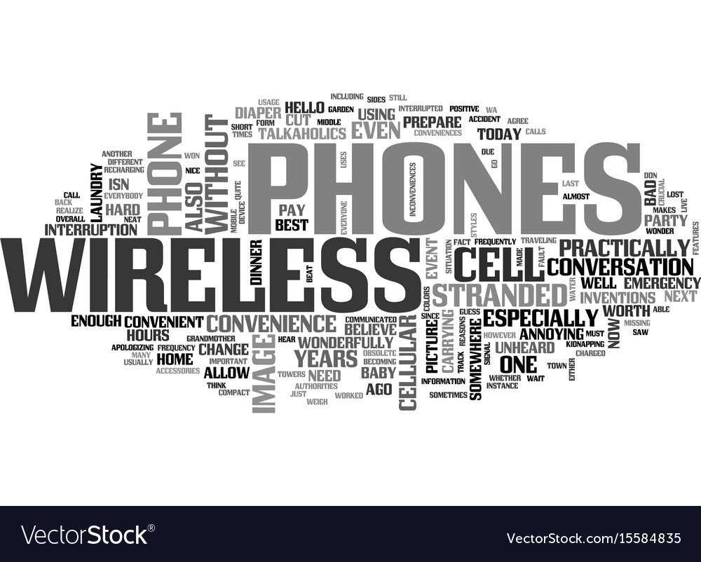 Wireless phones worth the convenience text word