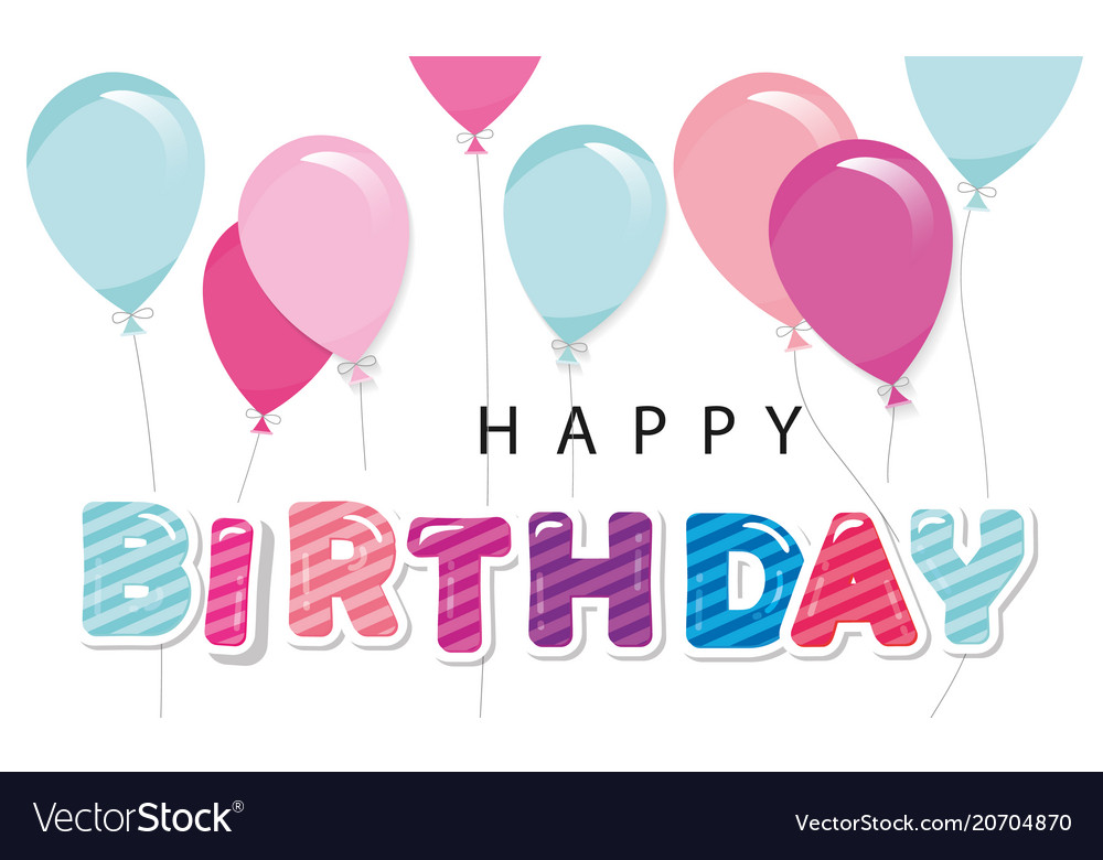 Happy Birthday Greeting Card With Balloons For Vector Image