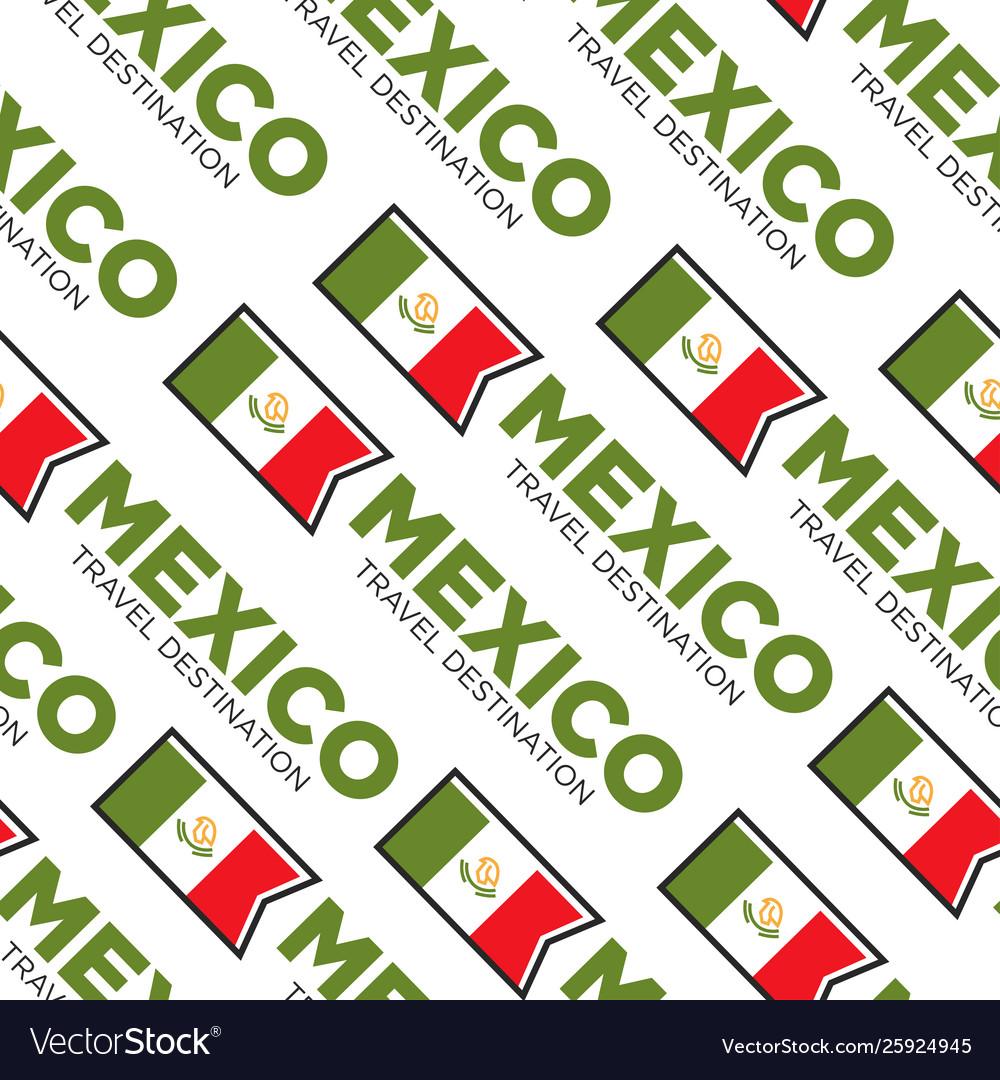 Mexico travel destination national flag seamless