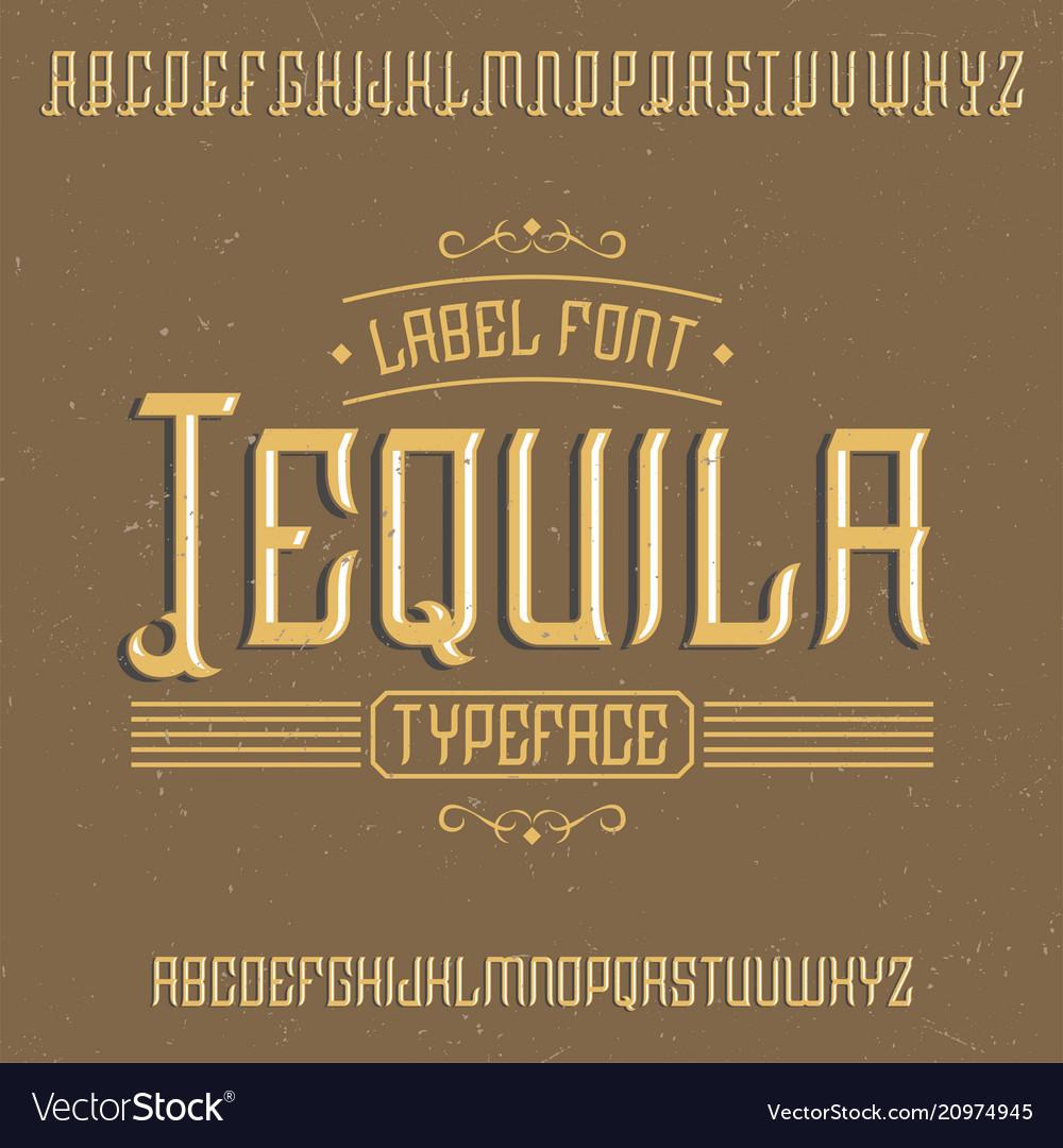Vintage label font named tequila