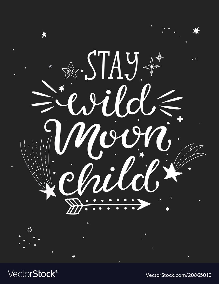 Stay wild moon child poster vector image