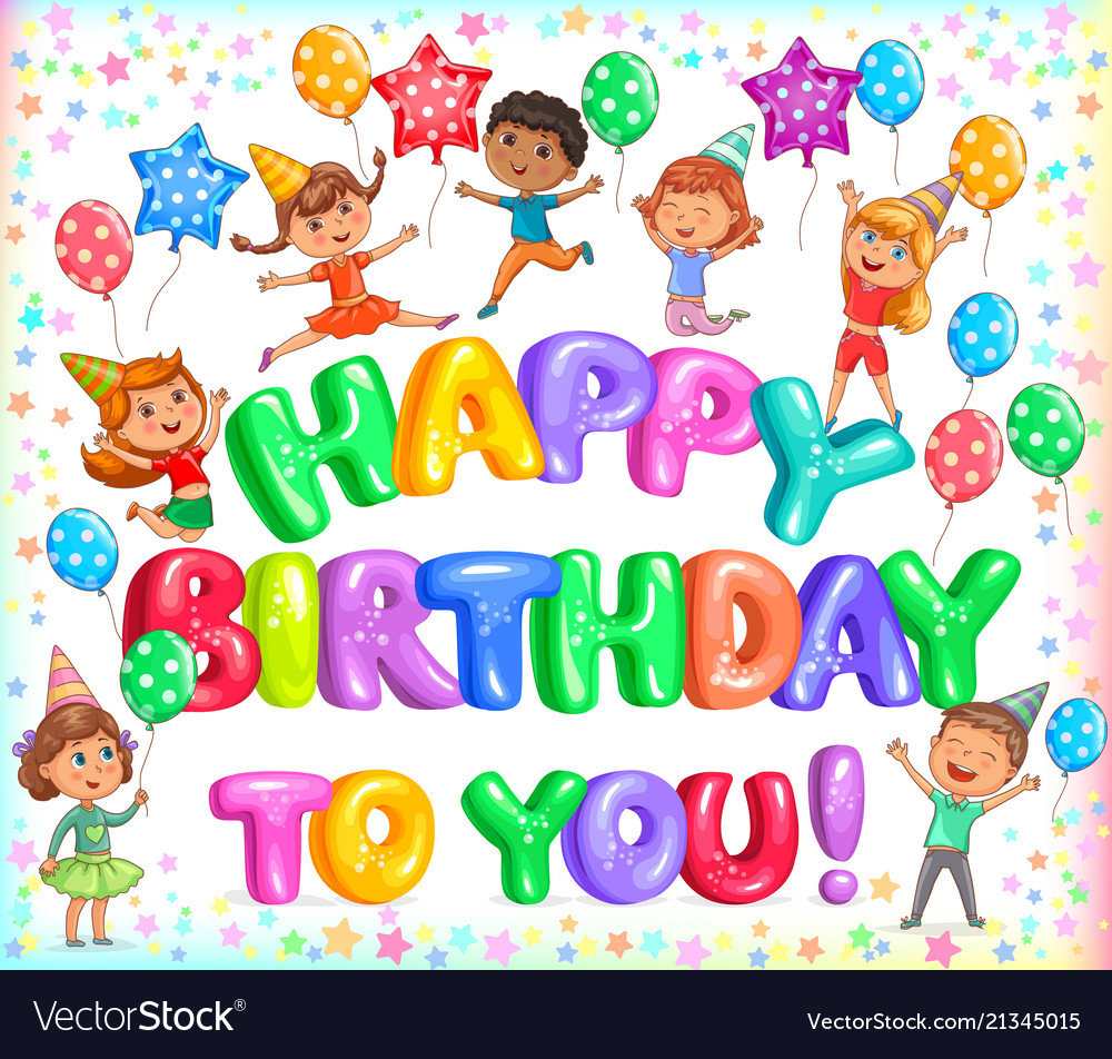 Happy birthday to you colorful letteers and cute