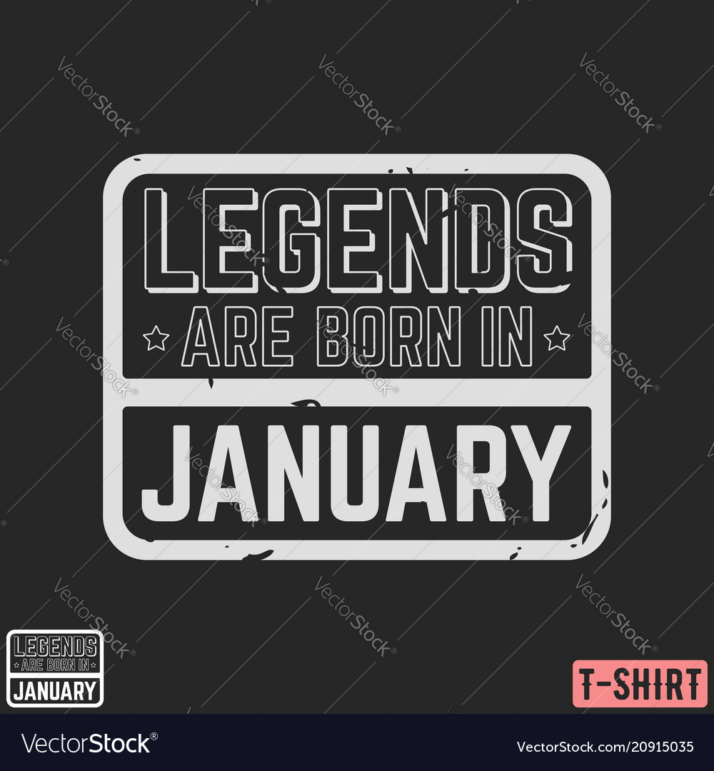 Legends are born in january vintage t-shirt stamp