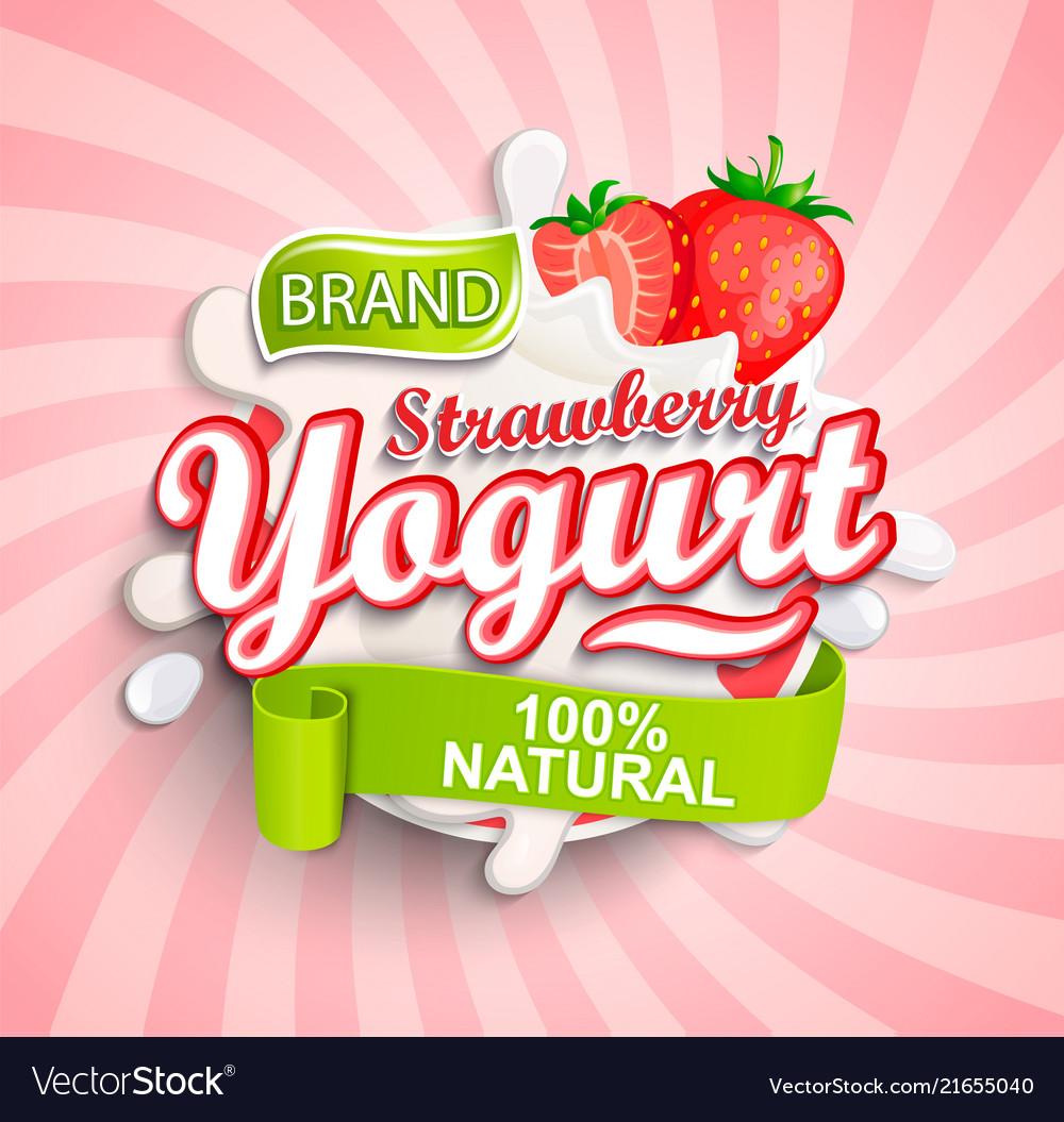 Natural and fresh strawberry yogurt label splash